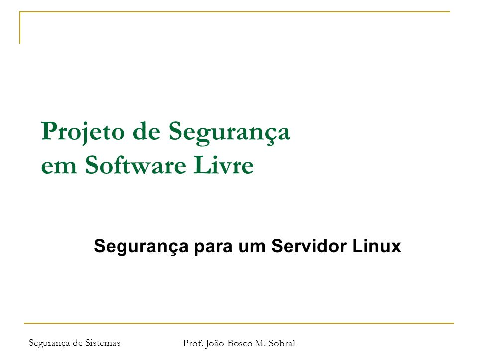 Projeto de Segurança em Software Livre