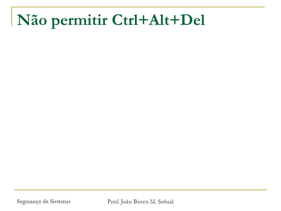 Não permitir Ctrl+Alt+Del