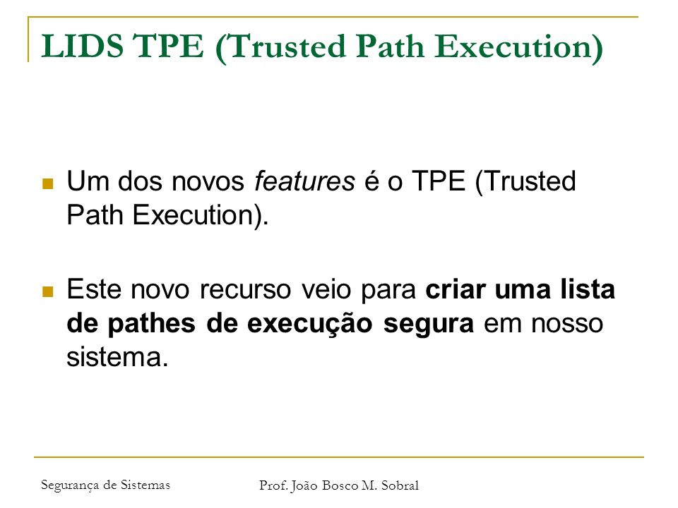 LIDS TPE (Trusted Path Execution)