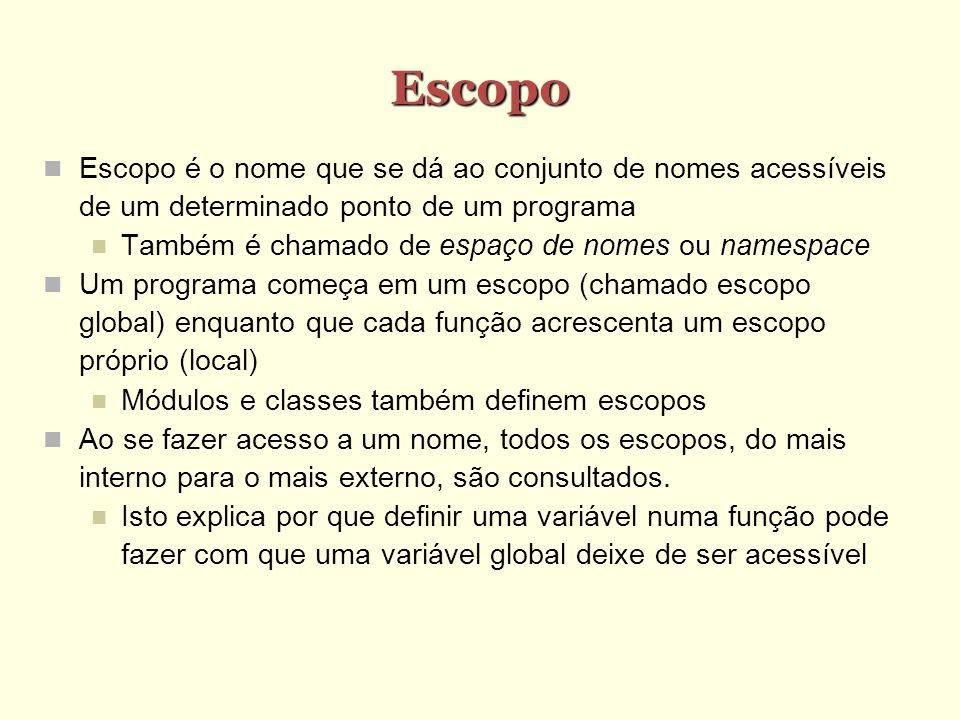 Escopo Escopo é o nome que se dá ao conjunto de nomes acessíveis de um determinado ponto de um programa.