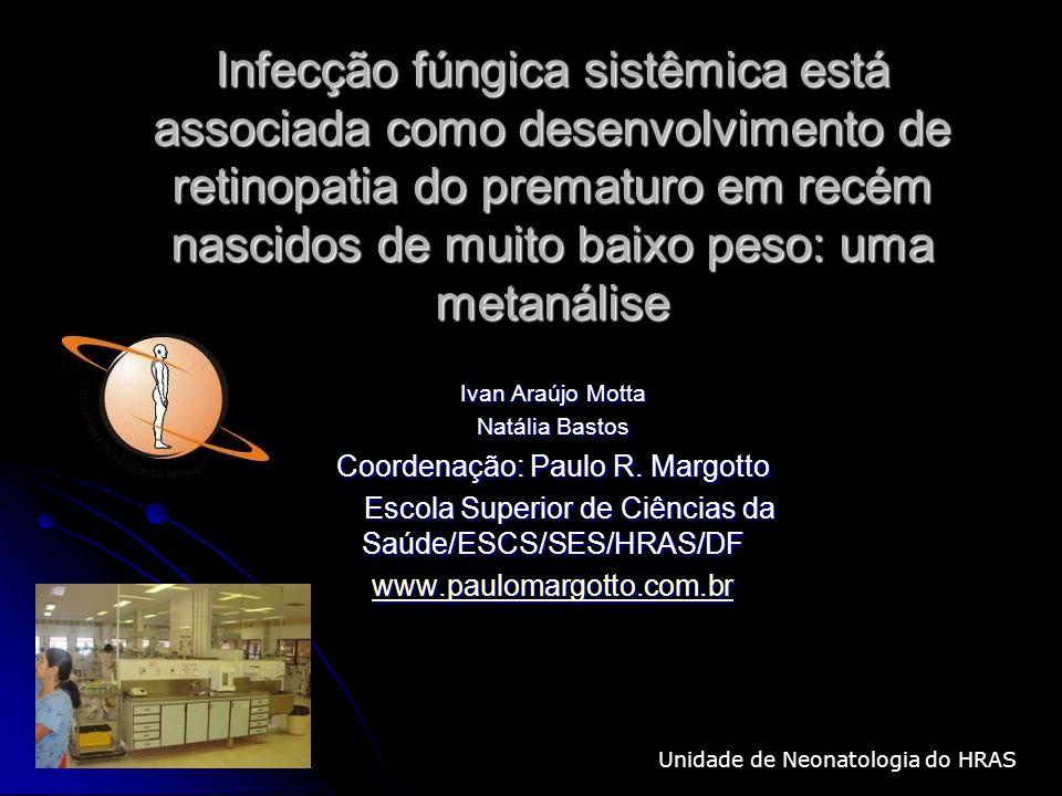 Infecção fúngica sistêmica está associada como desenvolvimento de retinopatia do prematuro em recém nascidos de muito baixo peso: uma metanálise