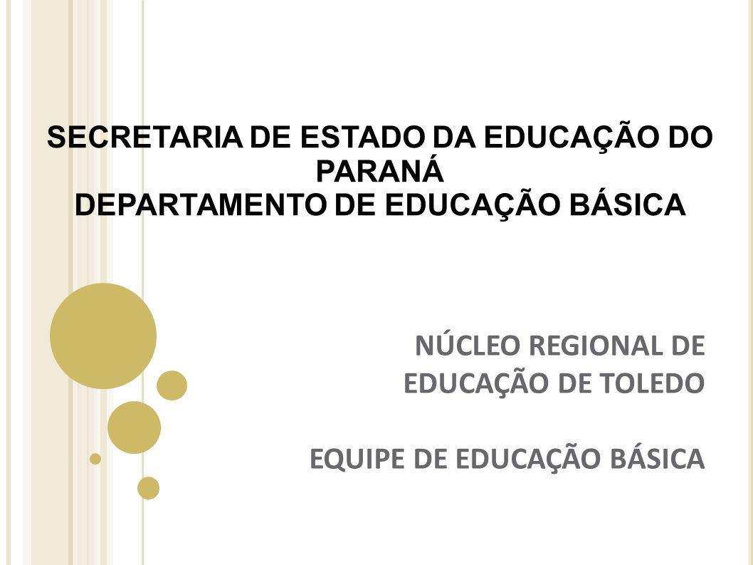 NÚCLEO REGIONAL DE EDUCAÇÃO DE TOLEDO EQUIPE DE EDUCAÇÃO BÁSICA