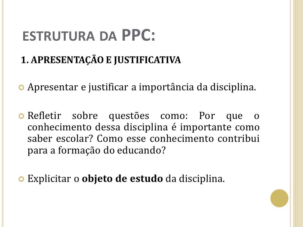 estrutura da PPC: Apresentar e justificar a importância da disciplina.