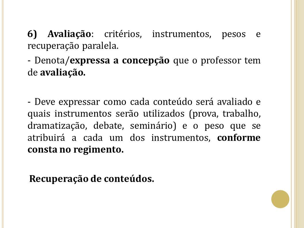 6) Avaliação: critérios, instrumentos, pesos e recuperação paralela
