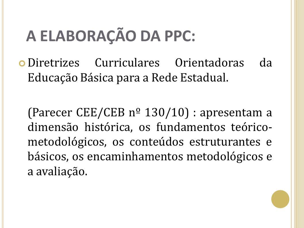 A ELABORAÇÃO DA PPC: Diretrizes Curriculares Orientadoras da Educação Básica para a Rede Estadual.