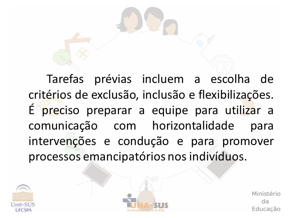 Tarefas prévias incluem a escolha de critérios de exclusão, inclusão e flexibilizações.