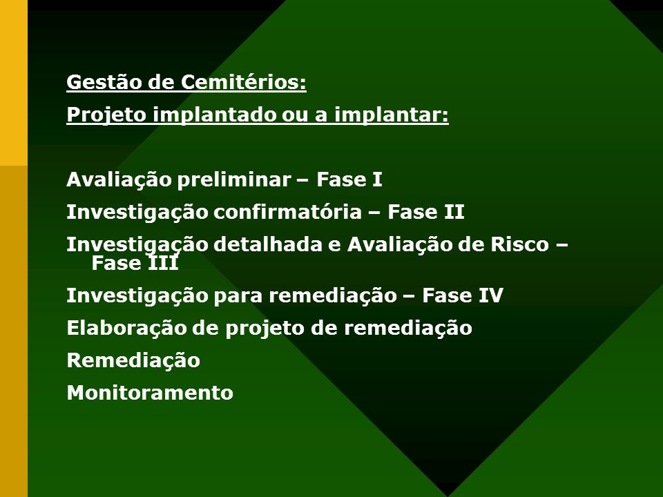 Gestão de Cemitérios: Projeto implantado ou a implantar: Avaliação preliminar – Fase I. Investigação confirmatória – Fase II.