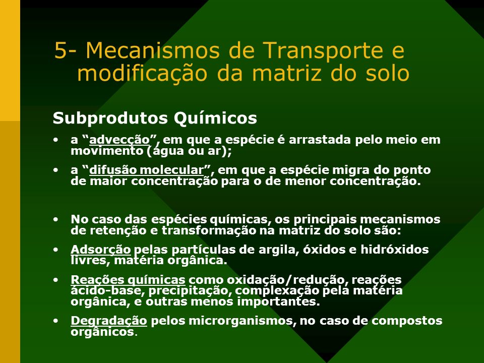 5- Mecanismos de Transporte e modificação da matriz do solo