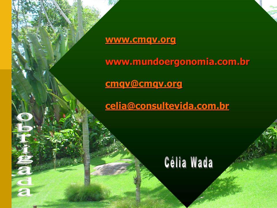 obrigada www.cmqv.org www.mundoergonomia.com.br cmqv@cmqv.org