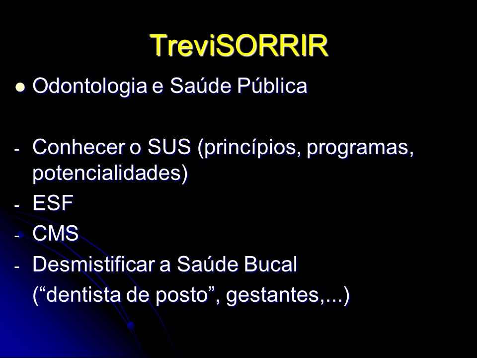 TreviSORRIR Odontologia e Saúde Pública