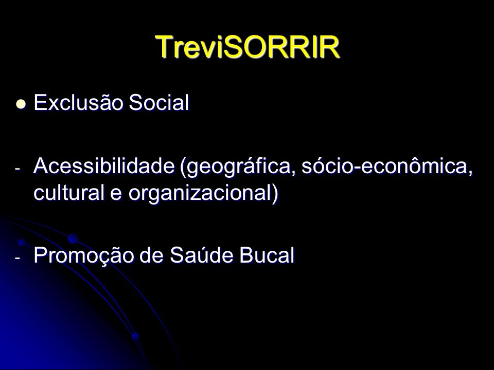 TreviSORRIR Exclusão Social
