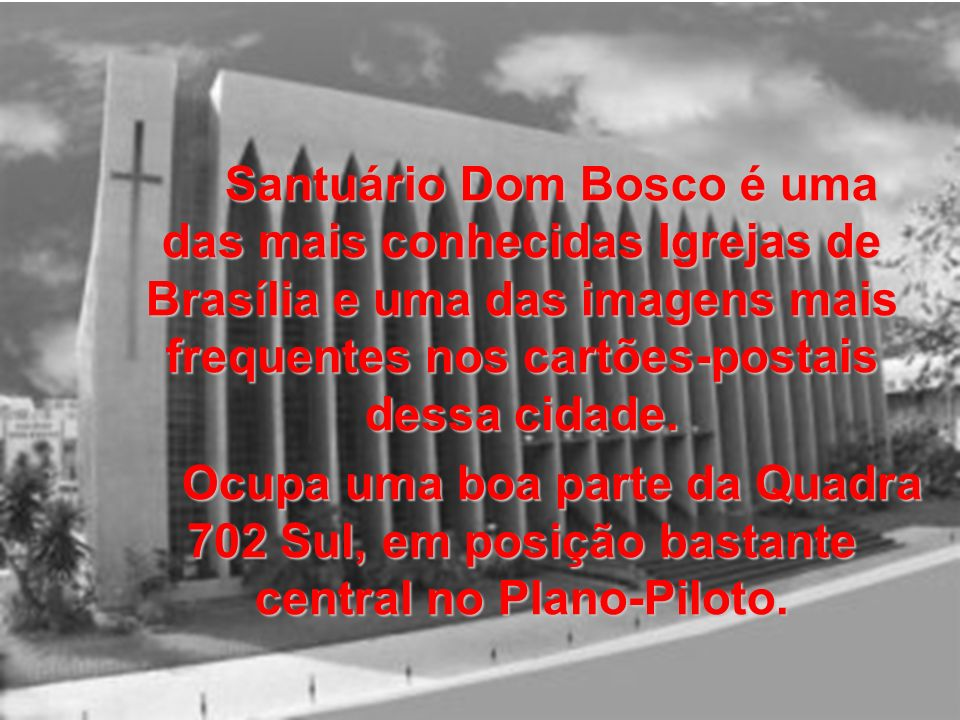 Santuário Dom Bosco é uma das mais conhecidas Igrejas de Brasília e uma das imagens mais frequentes nos cartões-postais dessa cidade.