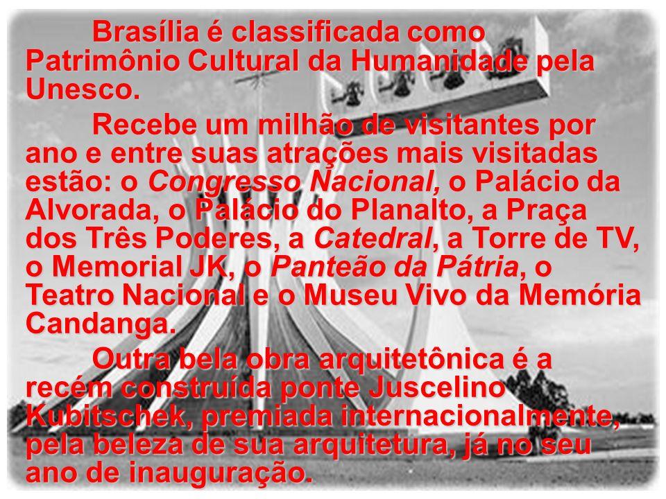 Brasília é classificada como Patrimônio Cultural da Humanidade pela Unesco.