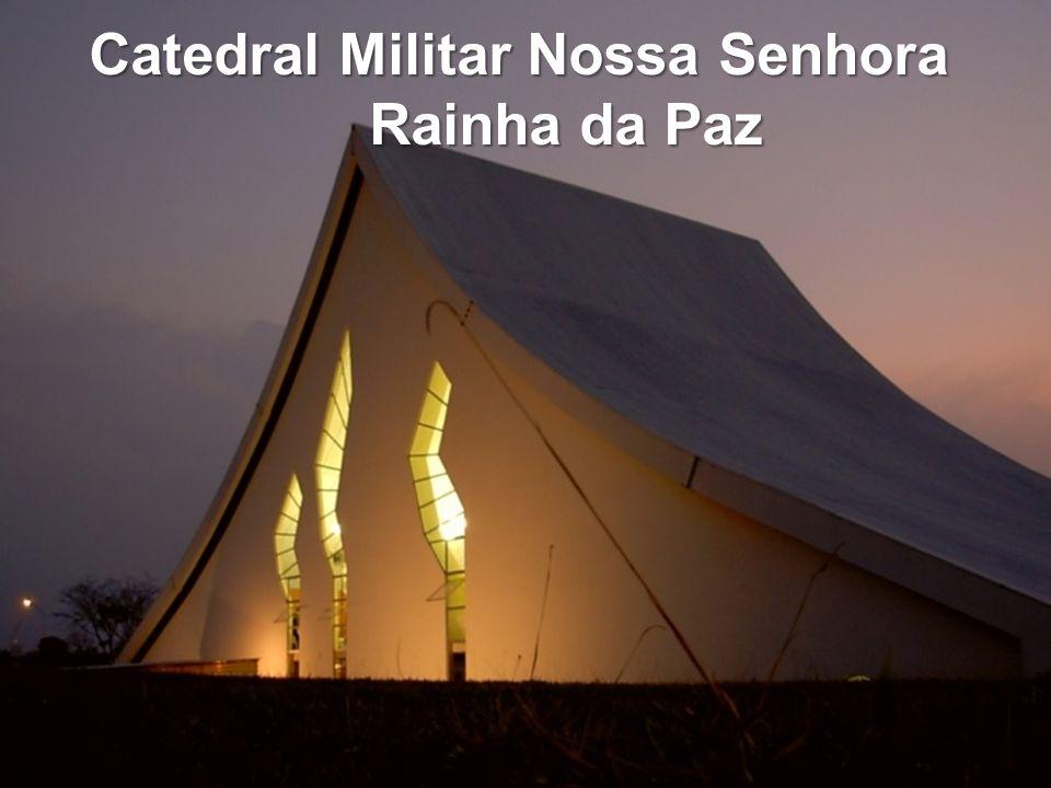 Catedral Militar Nossa Senhora Rainha da Paz