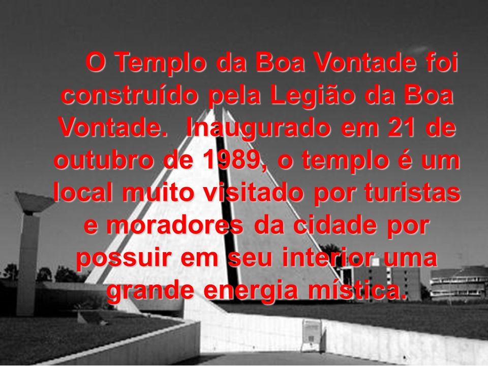 O Templo da Boa Vontade foi construído pela Legião da Boa Vontade