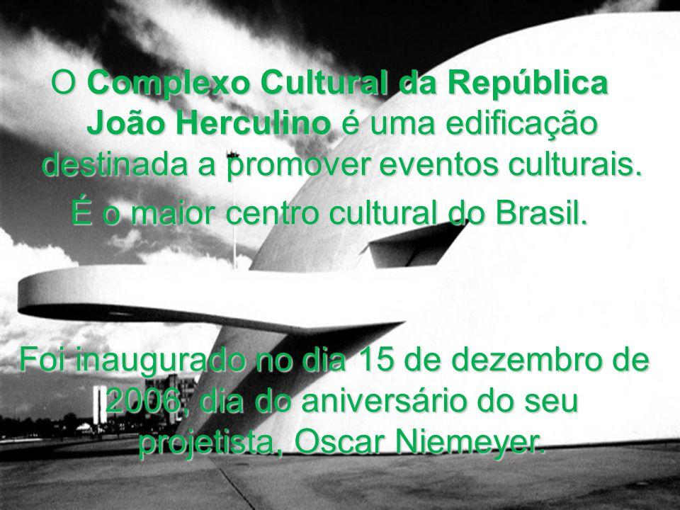É o maior centro cultural do Brasil.