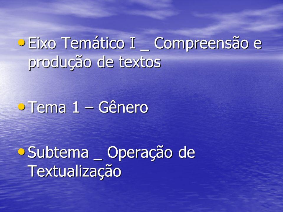 Eixo Temático I _ Compreensão e produção de textos