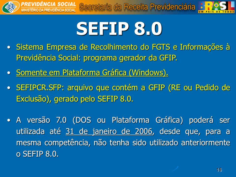 SEFIP 8.0Sistema Empresa de Recolhimento do FGTS e Informações à Previdência Social: programa gerador da GFIP.