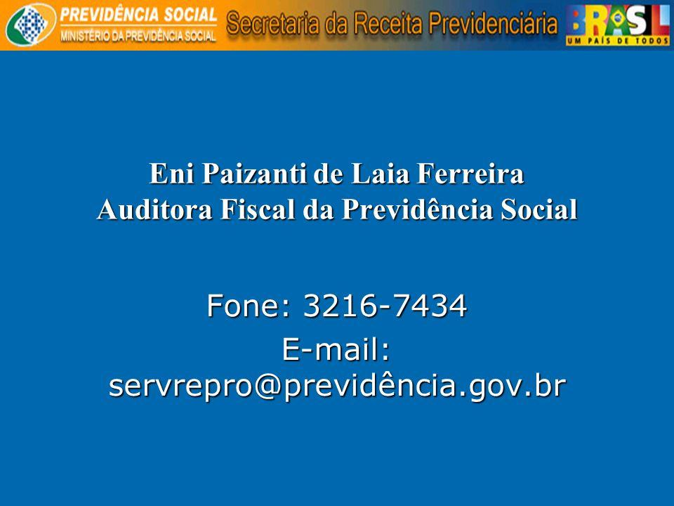 Eni Paizanti de Laia Ferreira Auditora Fiscal da Previdência Social