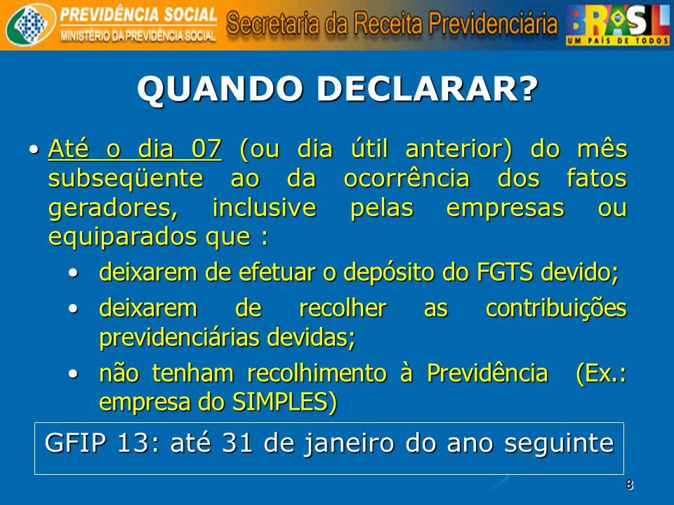 GFIP 13: até 31 de janeiro do ano seguinte