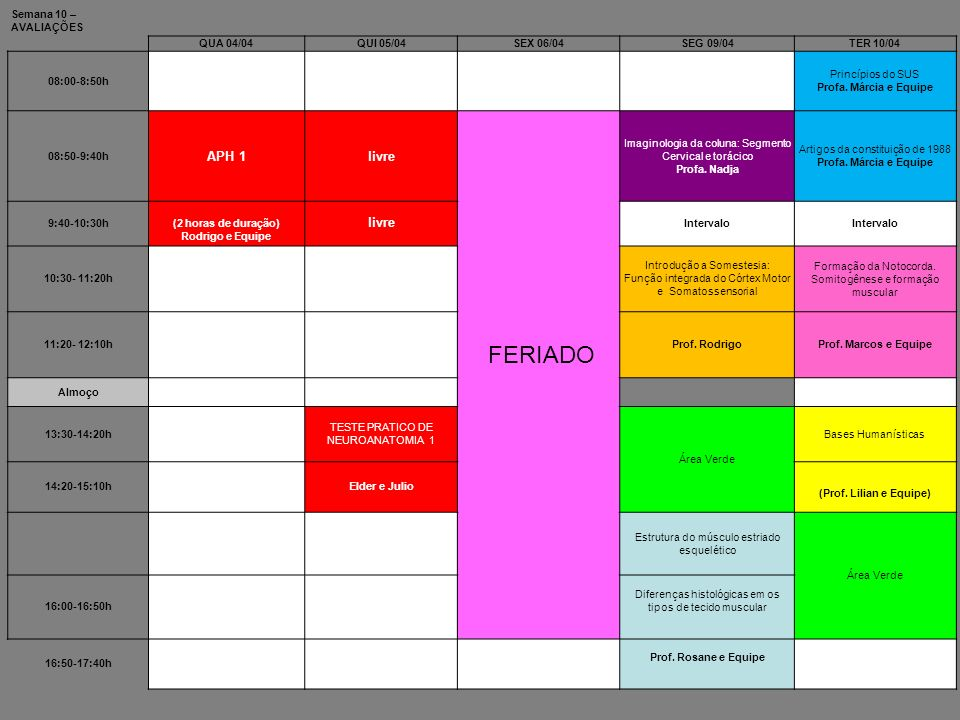 FERIADO APH 1 livre Semana 10 – AVALIAÇÕES QUA 04/04 QUI 05/04