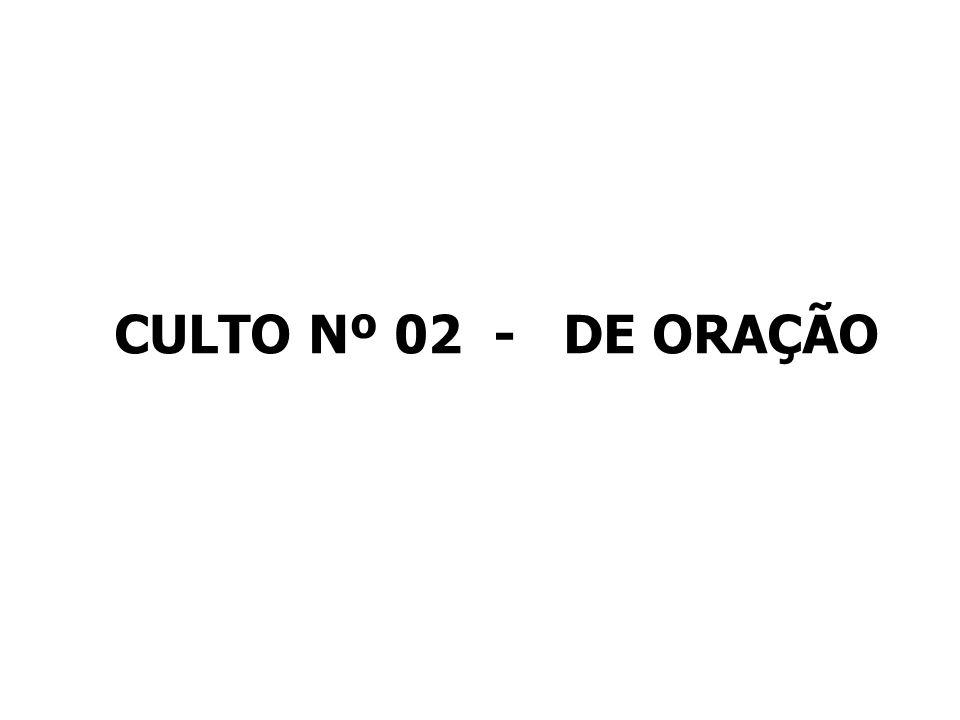 CULTO Nº 02 - DE ORAÇÃO
