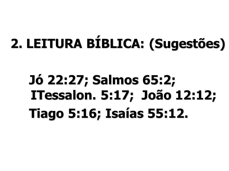 2. LEITURA BÍBLICA: (Sugestões)