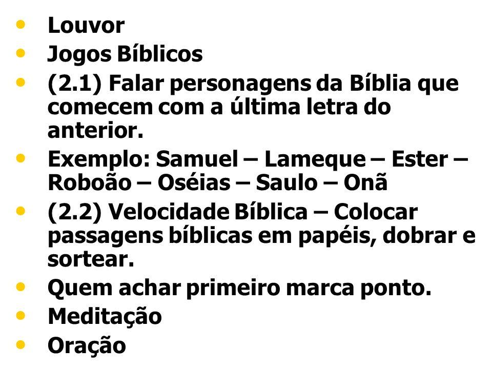 Louvor Jogos Bíblicos. (2.1) Falar personagens da Bíblia que comecem com a última letra do anterior.
