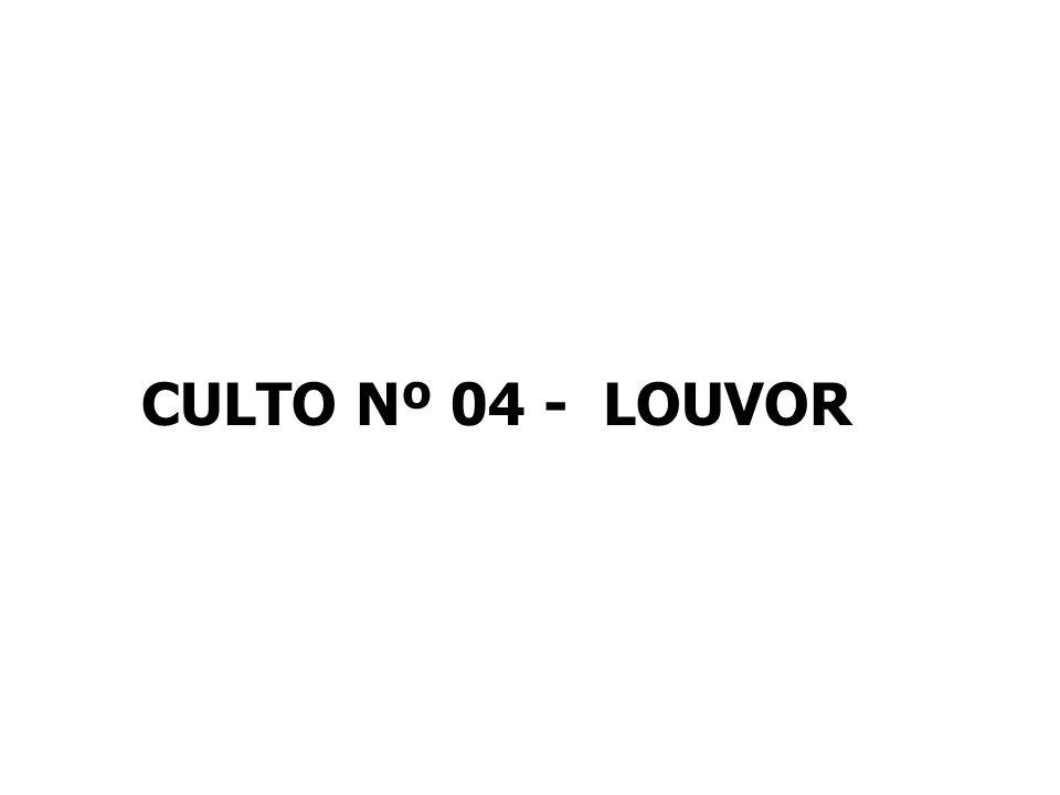 CULTO Nº 04 - LOUVOR