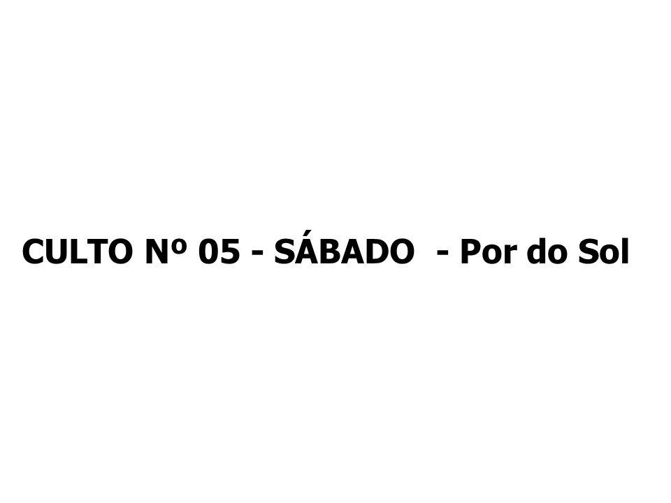 CULTO Nº 05 - SÁBADO - Por do Sol