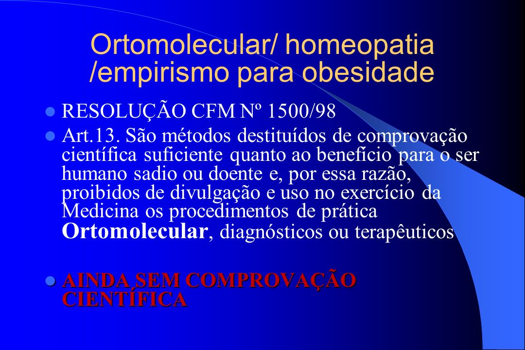 Ortomolecular/ homeopatia /empirismo para obesidade
