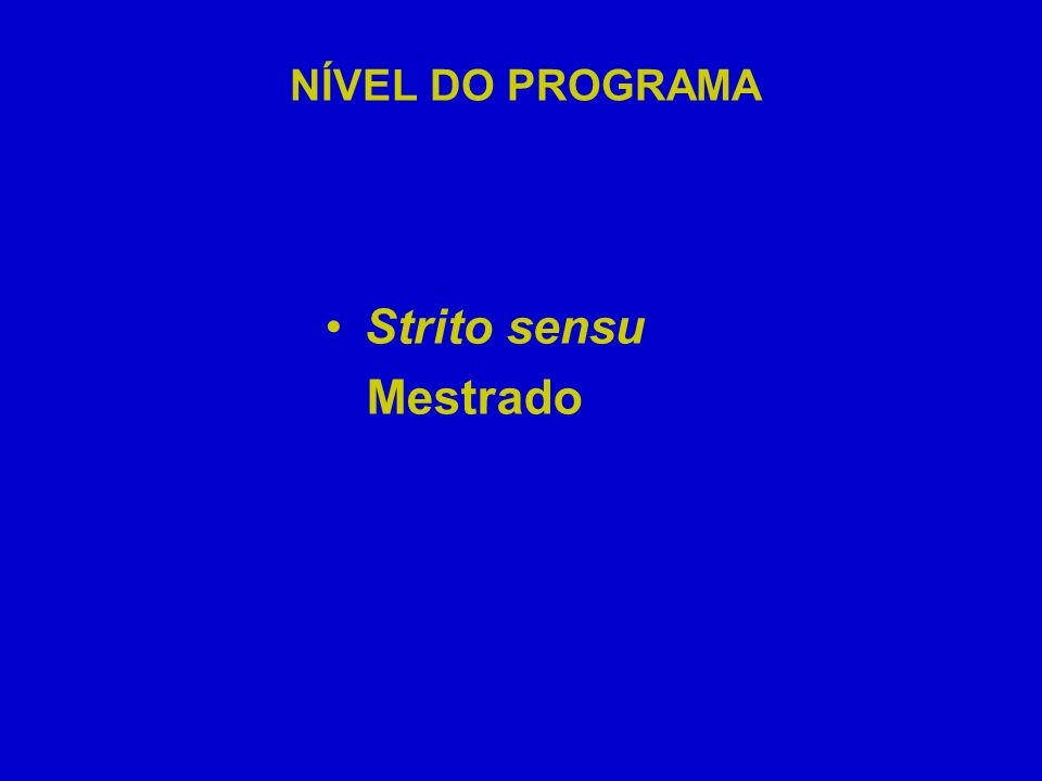 NÍVEL DO PROGRAMA Strito sensu Mestrado
