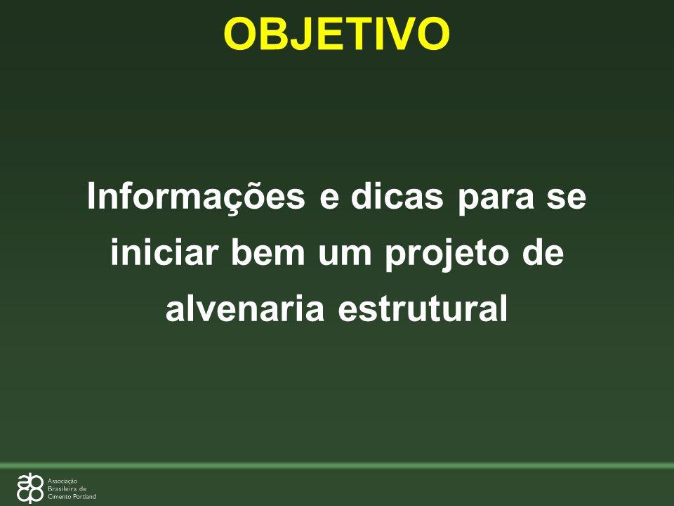 OBJETIVOInformações e dicas para se iniciar bem um projeto de alvenaria estrutural.