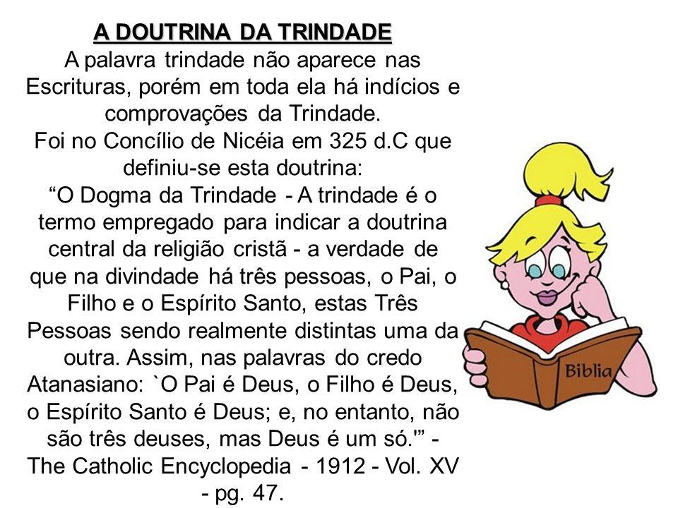 Foi no Concílio de Nicéia em 325 d.C que definiu-se esta doutrina: