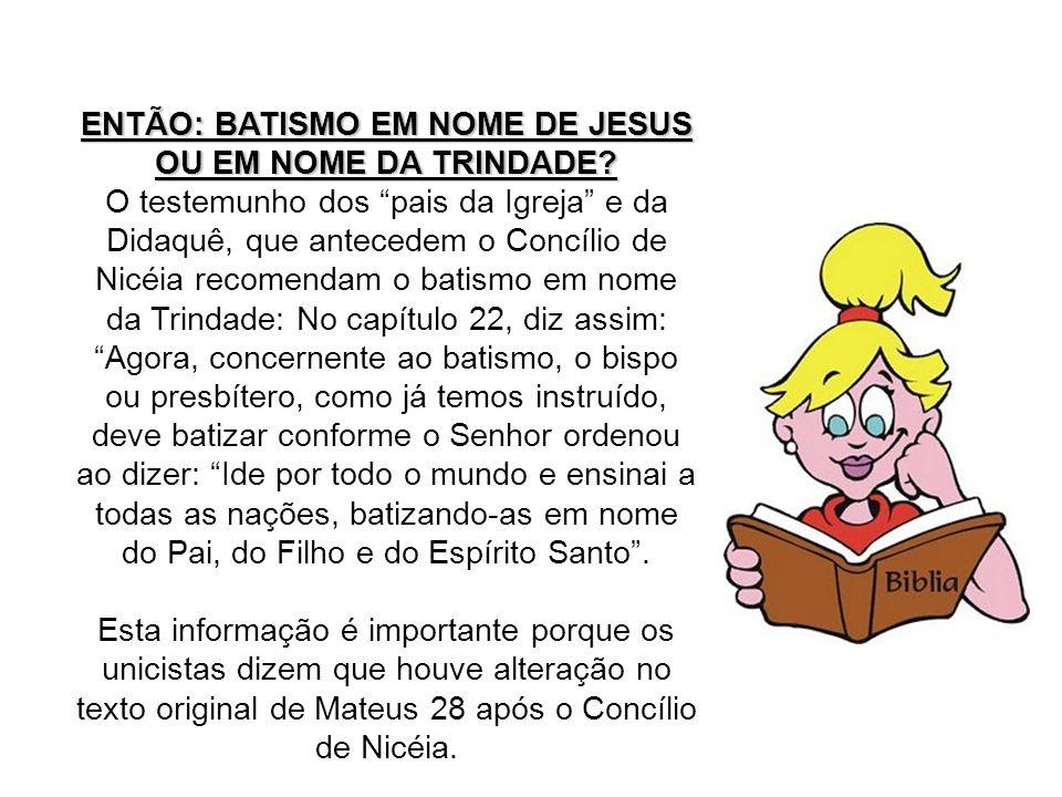 ENTÃO: BATISMO EM NOME DE JESUS OU EM NOME DA TRINDADE