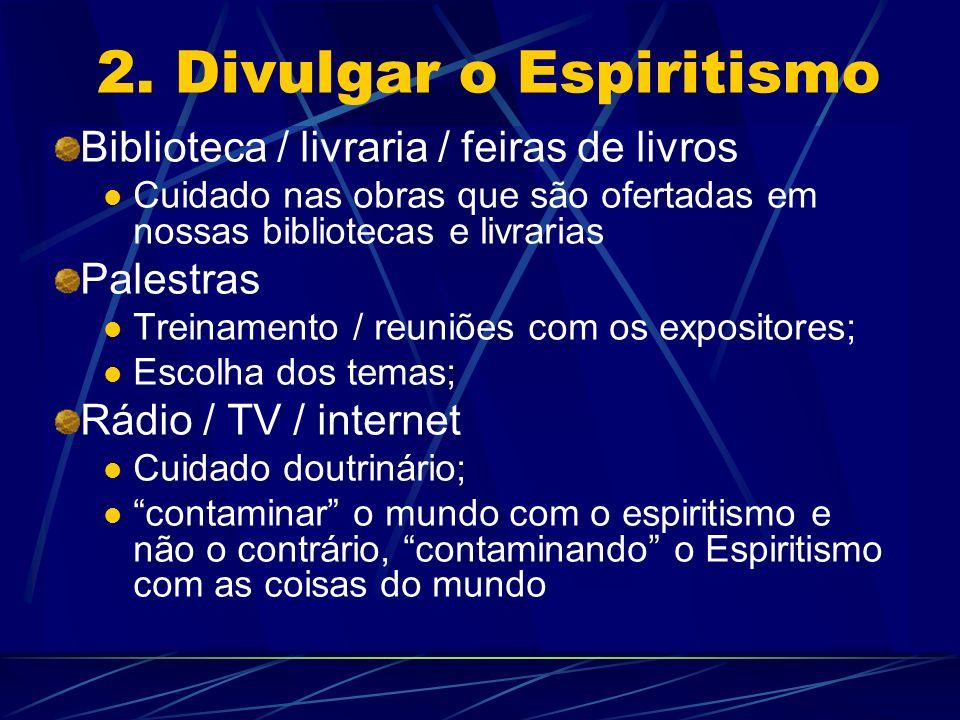 2. Divulgar o Espiritismo