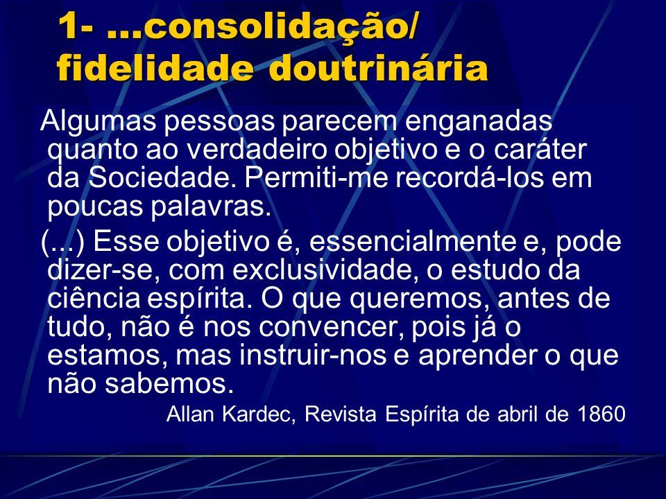1- ...consolidação/ fidelidade doutrinária
