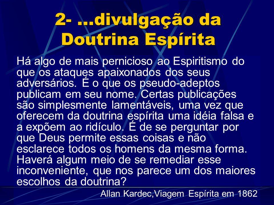 2- ...divulgação da Doutrina Espírita