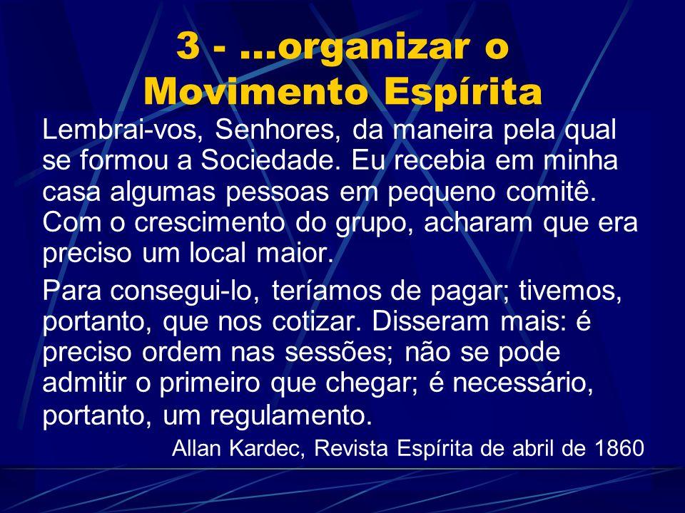 3 - ...organizar o Movimento Espírita
