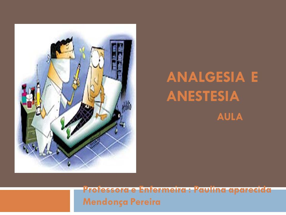 Analgesia e anestesia aula