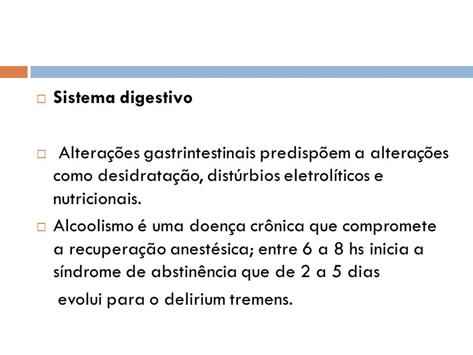 Sistema digestivo Alterações gastrintestinais predispõem a alterações como desidratação, distúrbios eletrolíticos e nutricionais.