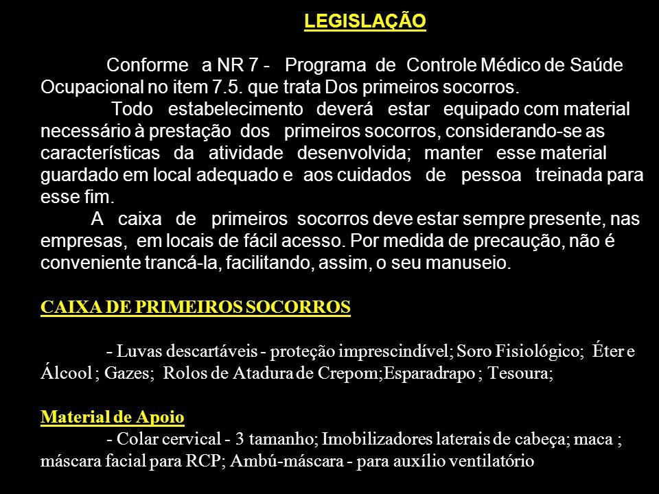 LEGISLAÇÃO Conforme a NR 7 - Programa de Controle Médico de Saúde Ocupacional no item 7.5.