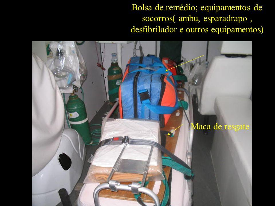 Bolsa de remédio; equipamentos de socorros( ambu, esparadrapo , desfibrilador e outros equipamentos)