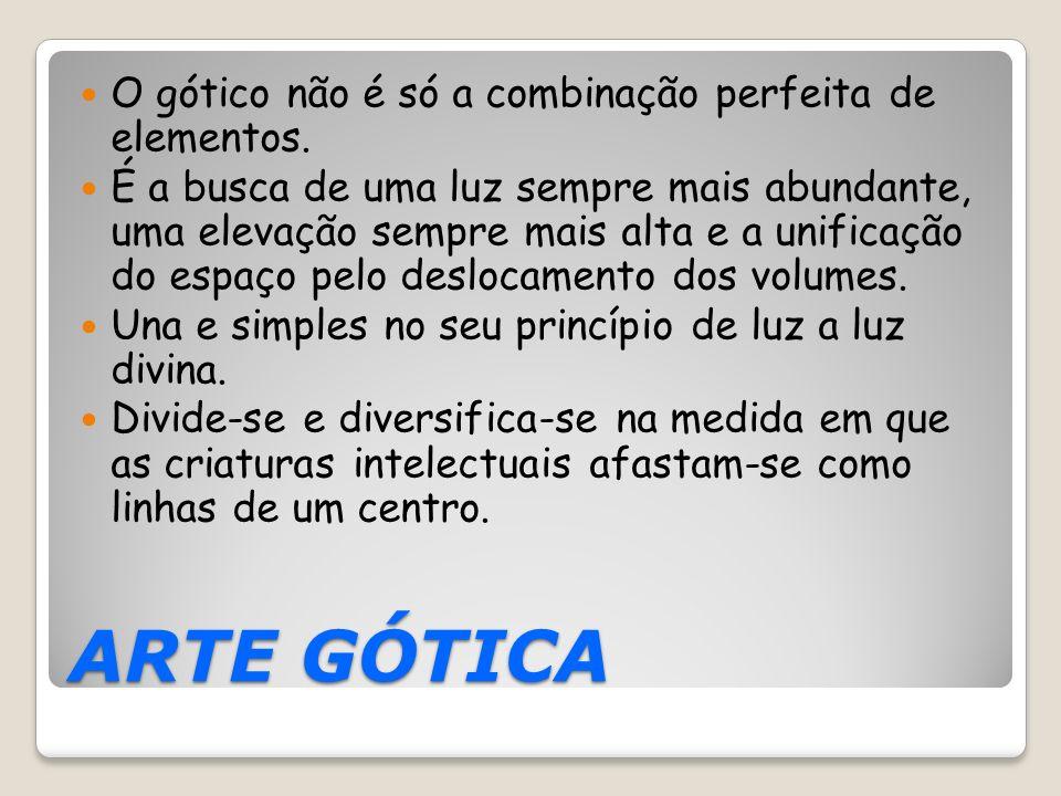 ARTE GÓTICA O gótico não é só a combinação perfeita de elementos.