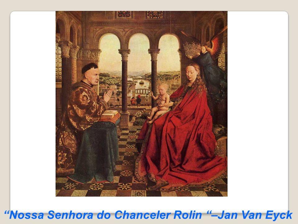 Nossa Senhora do Chanceler Rolin –Jan Van Eyck