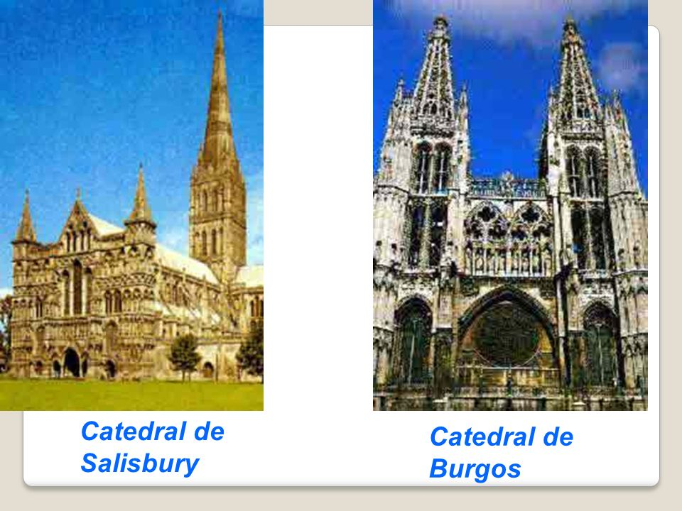 Catedral de Salisbury Catedral de Burgos