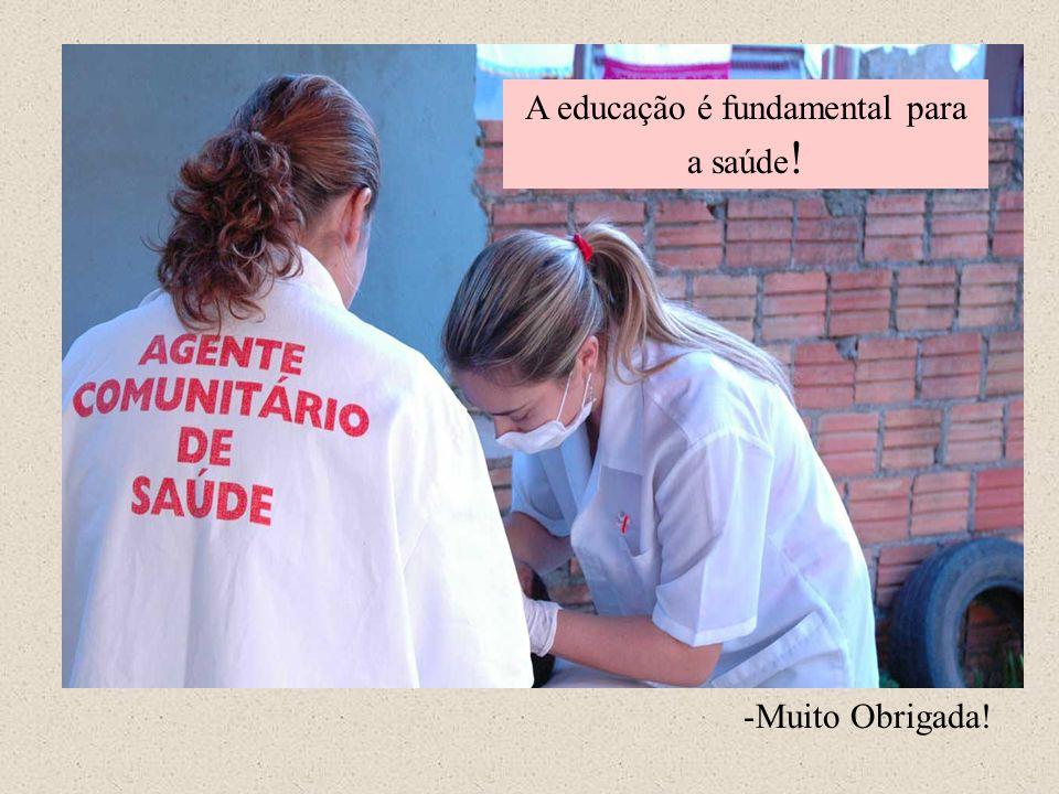 A educação é fundamental para a saúde!