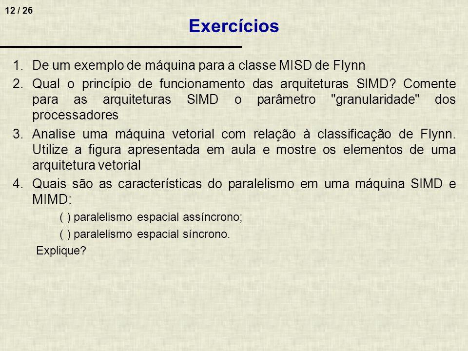 Exercícios De um exemplo de máquina para a classe MISD de Flynn