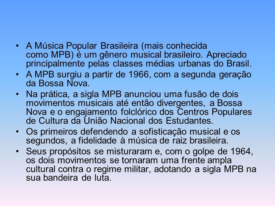 A Música Popular Brasileira (mais conhecida como MPB) é um gênero musical brasileiro. Apreciado principalmente pelas classes médias urbanas do Brasil.