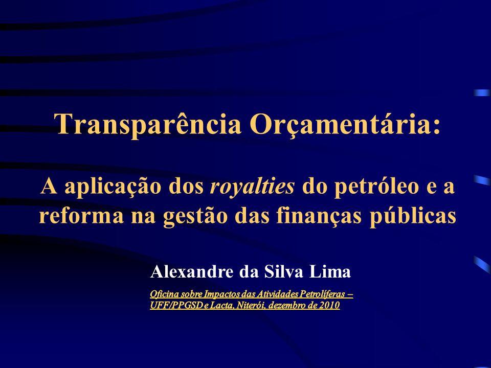Transparência Orçamentária: A aplicação dos royalties do petróleo e a reforma na gestão das finanças públicas